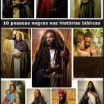 10 pessoas negras nas histórias bíblicas
