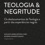 Os deslocamentos da Teologia a partir das experiências negras