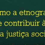 Etnografia e luta pela justiça social
