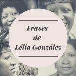 Frases de Lélia Gonzalez